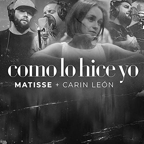 Matisse & Carin Leon