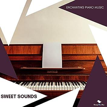 Sweet Sounds - Enchanting Piano Music