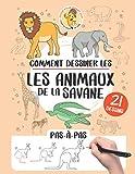 Comment dessiner les animaux de la savane: 21 pas-à-pas