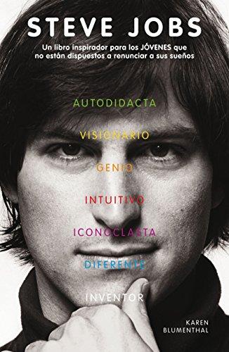 Steve Jobs: Un libro inspirador para los JÓVENES que no están dispuestos a renunciar a sus sueños