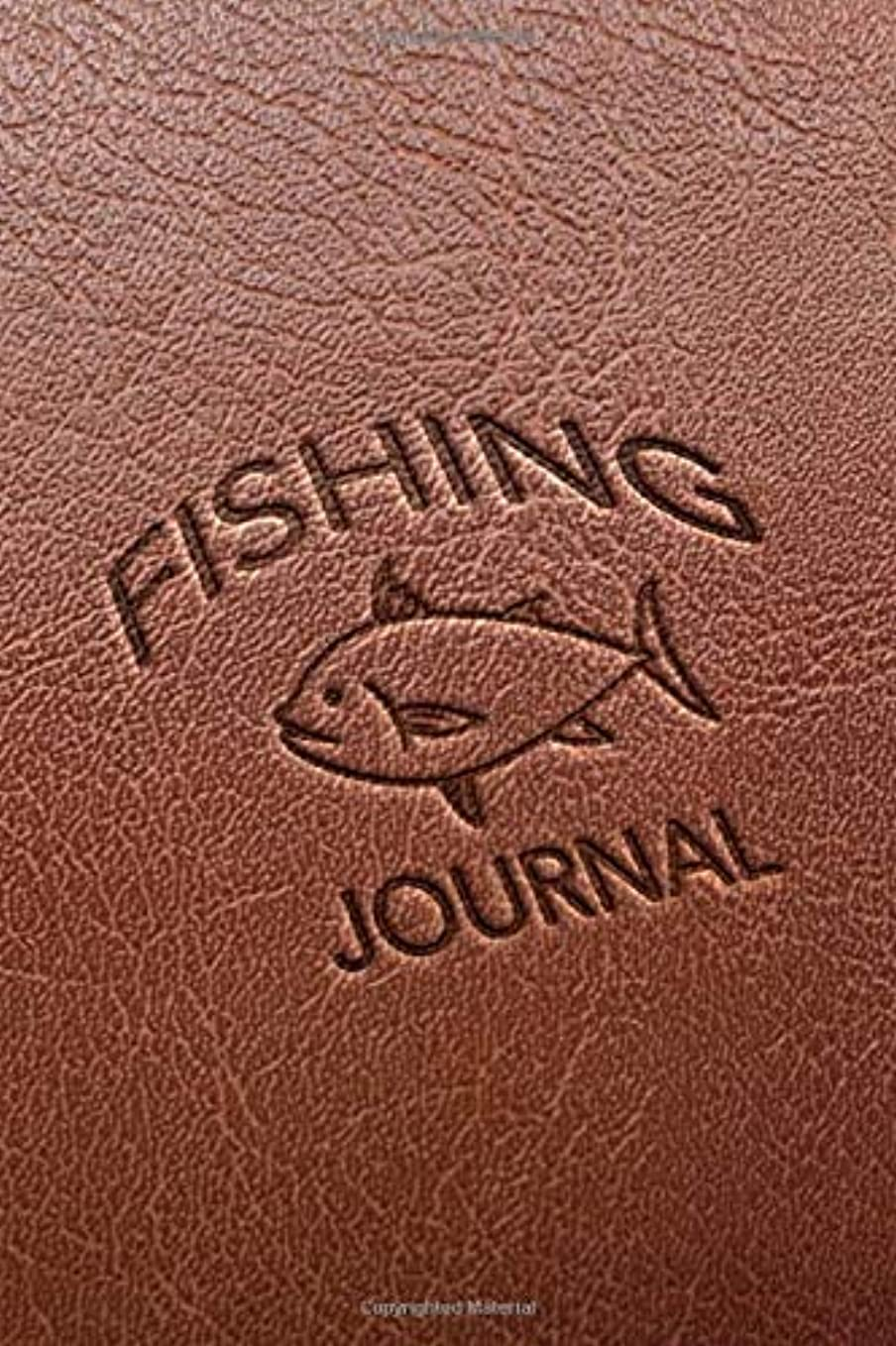 ウルル訴えるハードリングFishing Journal: Faux Leather Blank Lined Notebook for Fishermen to Take Notes, Record Catches & Write Down Trip Stories - Brown with Stamped Appearance and Fish Design - Gift for Father's Day, Birthday, Christmas for Men, Dad, Grandpa, Husband - Size 6x9