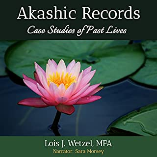 Akashic Records     Case Studies of Past Lives              By:                                                                                                                                 Lois J. Wetzel                               Narrated by:                                                                                                                                 Sara Morsey                      Length: 12 hrs and 26 mins     5 ratings     Overall 4.8