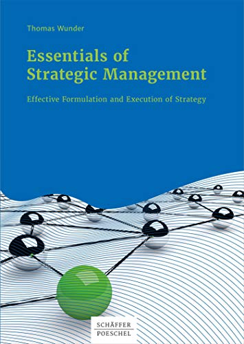 Essentials of Strategic Management: Effective Formulation and Execution of Strategy (English Edition)