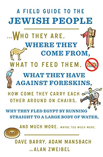 Image of A Field Guide to the Jewish People: Who They Are, Where They Come From, What to Feed Them…and Much More. Maybe Too Much More