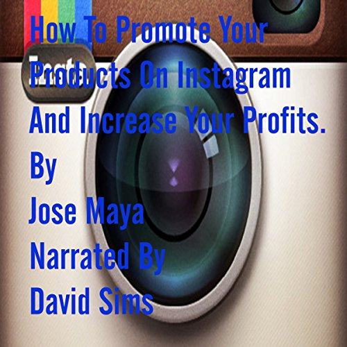 『How to Promote Your Products on Instagram and Increase Your Profits.』のカバーアート