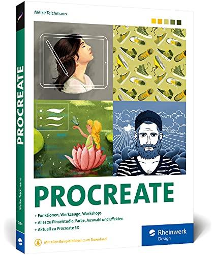 Procreate: Digital zeichnen auf dem iPad – das Handbuch zu Procreate 5X. Praxistipps und Workshops zu allen Werkzeugen und Funktionen