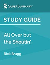 Study Guide: All Over but the Shoutin' by Rick Bragg (SuperSummary)