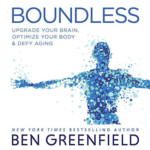 Boundless: Upgrade Your Brain, Optimize Your Body & Defy Aging cover art
