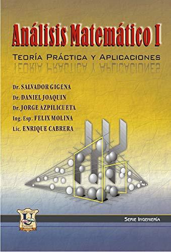 Análisis matemático 1: Teoría, práctica y aplicaciones