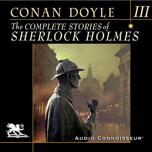 The Complete Stories of Sherlock Holmes, Volume 3 audiobook cover art
