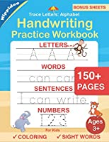 Trace Letters: Alphabet Handwriting Practice workbook for kids: Preschool writing Workbook with Sight words for Pre K,...