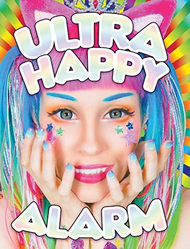 Ultra Happy Alarm: The Mad Kawaii Raver Art & Style of Audra Jayne
