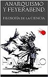 Anarquismo y Feyerabend.: FILOSOFÍA de la CIENCIA.
