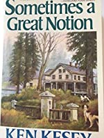 Sometimes a Great Notion by Ken Kesey(1977-07-28)