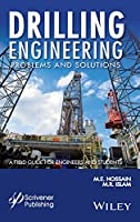 Drilling Engineering Problems and Solutions: A Field Guide for Engineers and Students (Wiley-Scrivener)