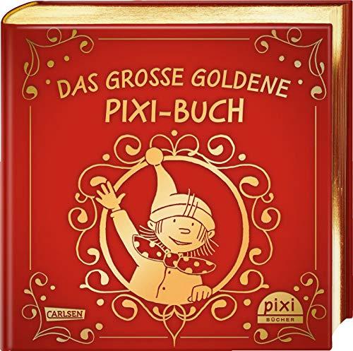Das große goldene Pixi-Buch: Mit 30 Vorlesegeschichten