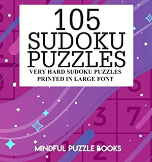 105 Sudoku Puzzles: Very Hard Sudoku Puzzles Printed in Large Font (Sudoku Collection) (Volume 21)