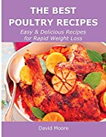The Best Poultry Recipes: Easy and Delicious Recipes for Rapid Weight Loss