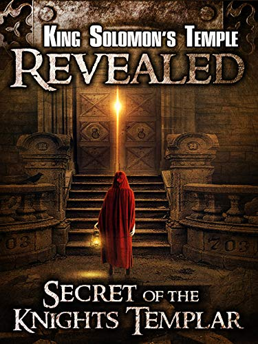 King Solomon's Temple Revealed: Secret of the Knights Templar