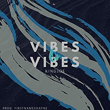 Vibes on Vibes