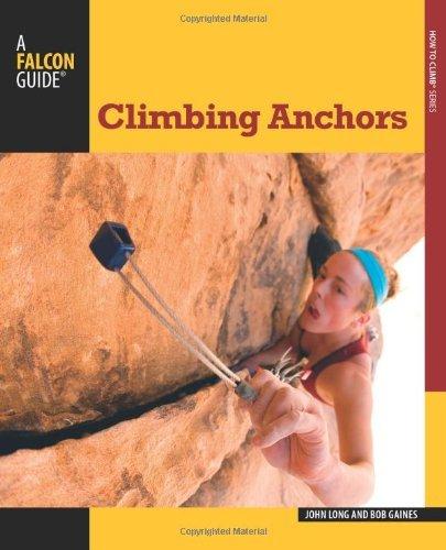 Climbing Anchors, 3rd (How To Climb Series)