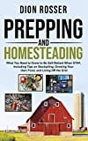 Prepping and Homesteading: What You Need to...
