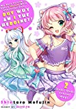 My Best Friend is Dense Harem Main Character-kun, But Why am I the Heroine?! Volume 2: Doki Doki School Days (Best Friend and Dense MC-kun)