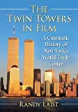 The Twin Towers in Film: A Cinematic History of New York's World Trade Center
