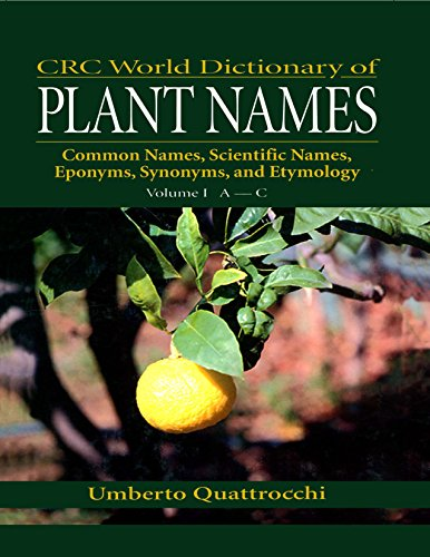 CRC World Dictionary of Plant Names: Common Names, Scientific Names, Eponyms, Synonyms, and Etymology (English Edition)