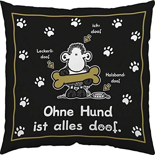 Sheepworld 45706 kleines Zier-Kissen Ohne Hund ist alles doof, Baumwolle, 30 cm x 30 cm