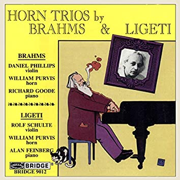 Brahms & Ligeti: Trios for Violin, Horn & Piano