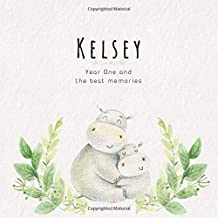 Kelsey Year One and the best Memories: Baby Book I Babyshower or Babyparty Gift I Keepsake I Memory Journal with prompts I Pregnancy Gift I Newborn Notebook I For the parents of Kelsey