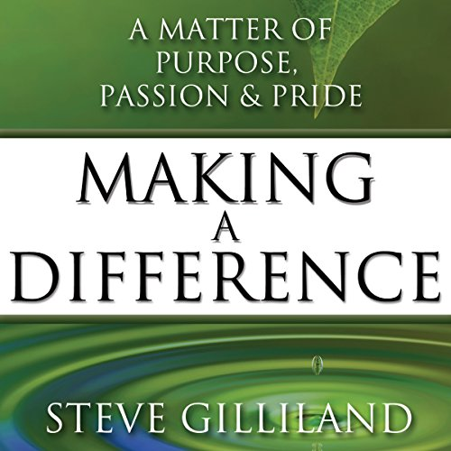 Making a Difference: A Matter of Purpose, Passion & Pride audiobook cover art