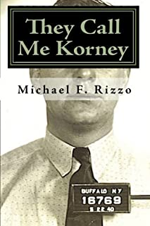 They Call Me Korney: The True Story of Buffalo's Korney Gang