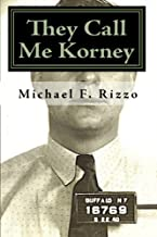 They Call Me Korney: The True Story of Buffalo's Korney Gang