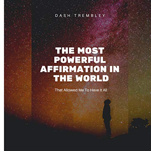 The Most Powerful Affirmation in the World cover art