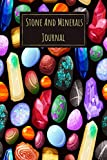Stone And Minerals Journal: My Rocks, Stones, Crystals & Gems Collection Log Book to Keep Track of Your Finds & Treasures - Perfect Notebook Gift for Collectors Adults & Kids