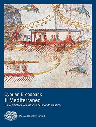 Il Mediterraneo. Dalla preistoria alla nascita del mondo classico