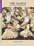 'ORI TAHITI: entre tradition, culture et modernité (French Edition)
