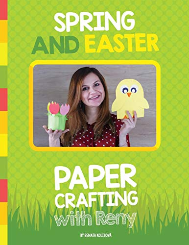Spring and Easter Paper Crafting with Reny: 40 easy paper projects for children