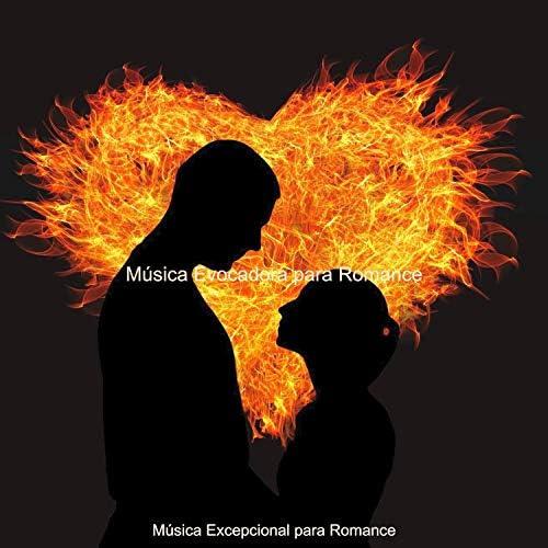 Música Excepcional para Romance