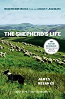 A Shepherd's Life: Modern Dispatches from an Ancient Landscape