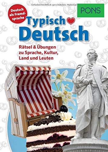 PONS Typisch Deutsch: Rätsel & Übungen zu Sprache, Kultur, Land und Leuten