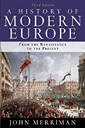 A History of Modern Europe: From the Renaissance to the Present, 3rd Edition