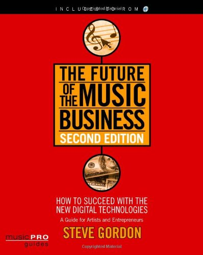 The Future of the Music Business: Music Pro Guides (Hal...