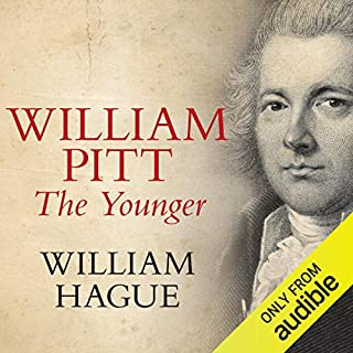 William Pitt The Younger                   By:                                                                                                                                 William Hague                               Narrated by:                                                                                                                                 Richard Burnip                      Length: 23 hrs and 52 mins     104 ratings     Overall 4.4