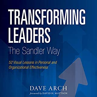 Transforming Leaders the Sandler Way                   Written by:                                                                                                                                 Dave Arch                               Narrated by:                                                                                                                                 Sean Pratt                      Length: 2 hrs and 36 mins     Not rated yet     Overall 0.0