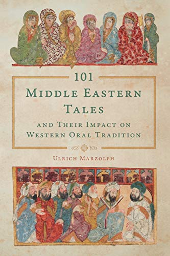 Compare Textbook Prices for 101 Middle Eastern Tales and Their Impact on Western Oral Tradition Series in Fairy-Tale Studies  ISBN 9780814347737 by Marzolph, Prof. Dr. Ulrich