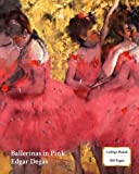 Ballerinas in Pink (Degas) Notebook/Journal: 8x10 College Ruled - 200 Pages (Fine Art Cover Journals, Band 5)