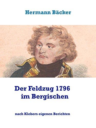 Der Feldzug 1796 im Bergischen: nach Klebers eigenen Berichten